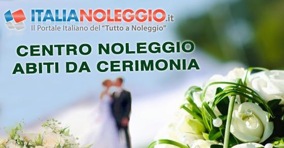 Centro Noleggio Abiti da Cerimonia è su ItaliaNoleggio Il